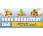 Free Breakfast at TacoTime
